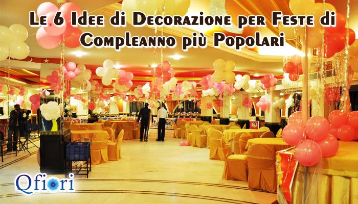 Favorito Le 6 Idee di Decorazione per Feste di Compleanno Più Popolari - Qfiori VM96