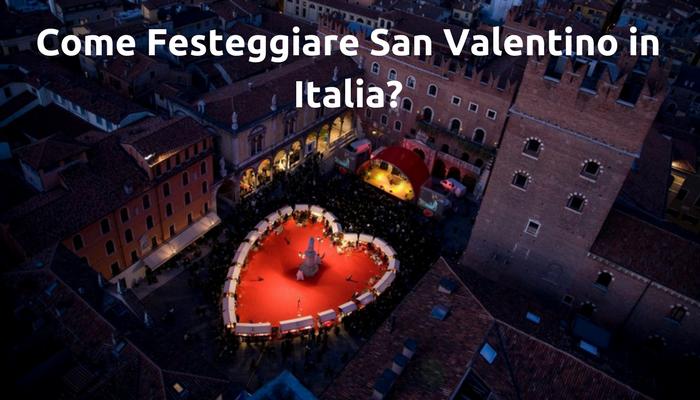 Come Festeggiare San Valentino in Italia?