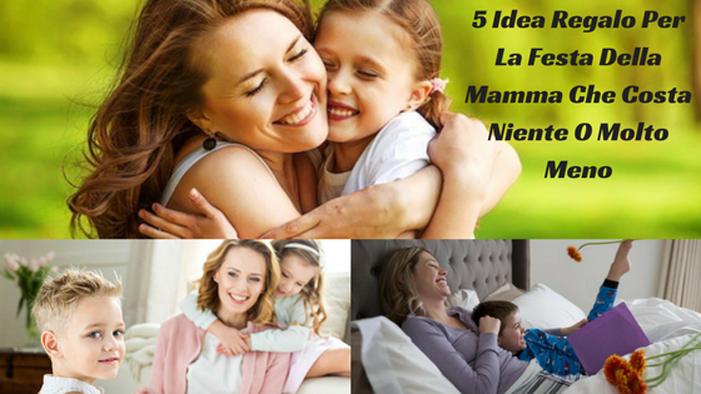 5 Idea Regalo Per La Festa Della Mamma Che Costa Niente O Molto Meno