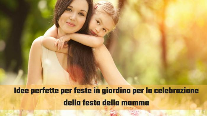 Idee Perfette Per Feste In Giardino Per La Celebrazione Della Festa Della Mamma