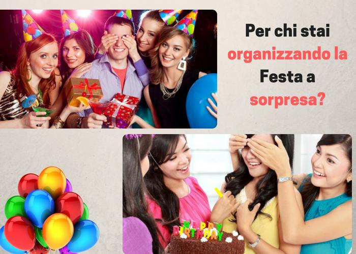 Per chi stai Organizzando la Festa a Sorpresa?