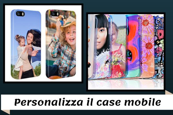 Personalizza il Case Mobile