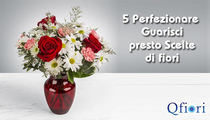 5 Perfezionare Guarisci  Presto Fiori Scelte
