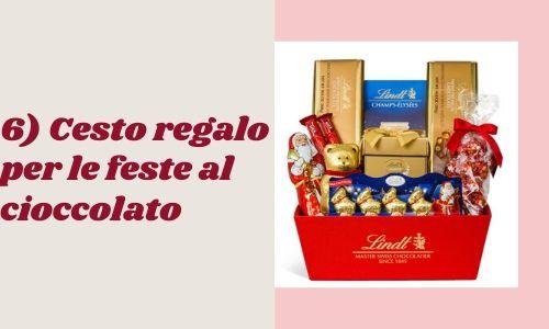 6) Cesto regalo per le feste al cioccolato
