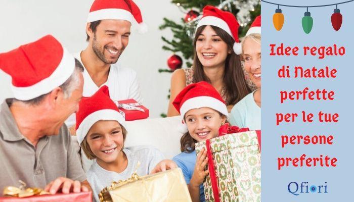 Idee regalo di Natale perfette per le tue persone preferite