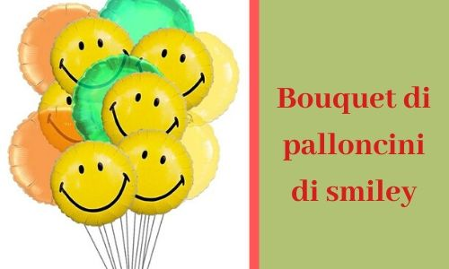 5) Bouquet di palloncini di smiley