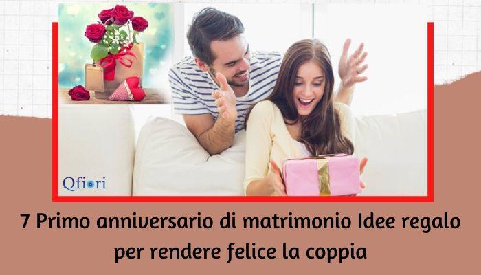 7 Primo anniversario di matrimonio Idee regalo per rendere felice la coppia