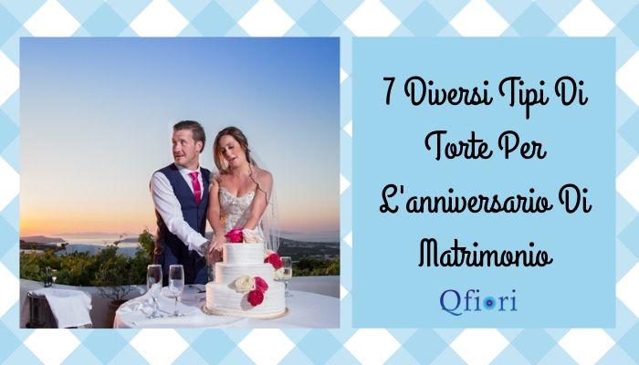 7 Diversi Tipi Di Torte Per L'anniversario Di Matrimonio