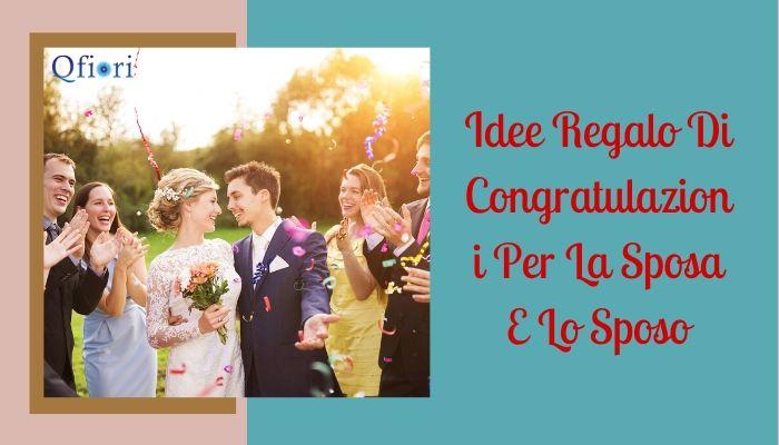 6 Idee Regalo Di Congratulazioni Per La Sposa E Lo Sposo