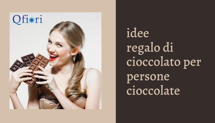 7 idee regalo di cioccolato per persone cioccolate in ogni occasione