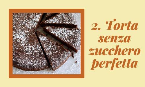 2. Torta senza zucchero perfetta
