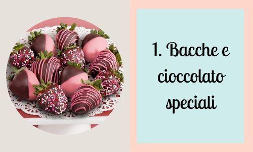 1. Bacche e cioccolato speciali