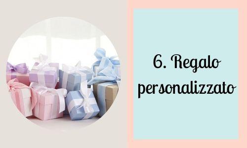 6. Regalo personalizzato