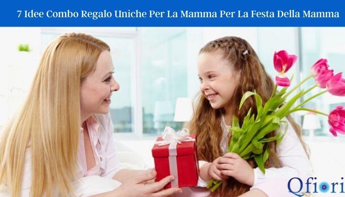 7 Idee Combo Regalo Uniche Per La Mamma Per La Festa Della Mamma