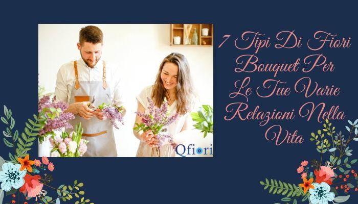 7 Tipi Di Fiori Bouquet Per Le Tue Varie Relazioni Nella Vita