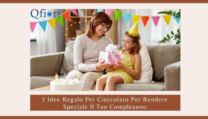7 Idee Regalo Per Cioccolato Per Rendere Speciale Il Tuo Compleanno