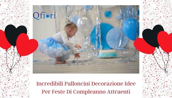 Incredibili Palloncini Decorazione Idee Per Feste Di Compleanno Attraenti