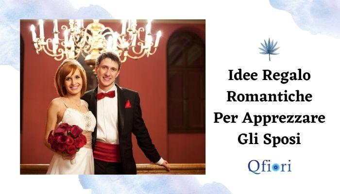 Idee regalo romantiche per apprezzare gli sposi
