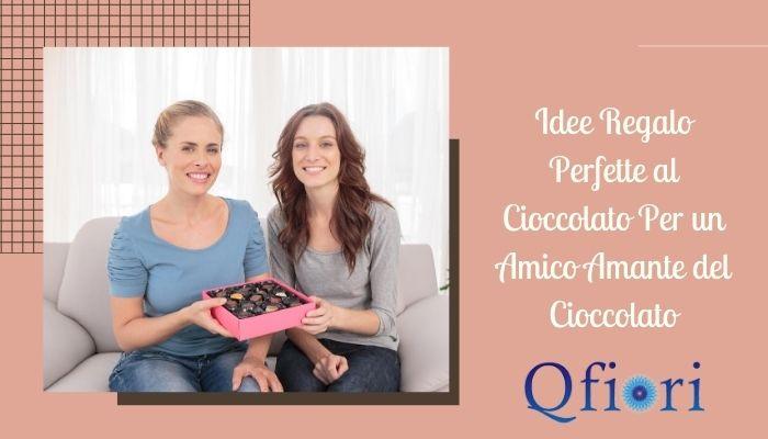 Idee regalo perfette al cioccolato per un amico amante del cioccolato