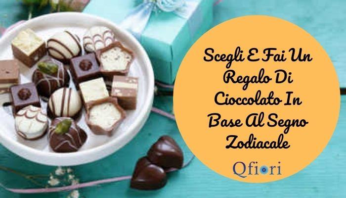 Scegli e fai un regalo di cioccolato in base al segno zodiacale
