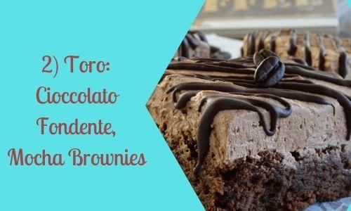 2) Toro: Cioccolato Fondente, Mocha Brownies