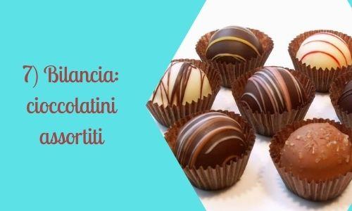 7) Bilancia: cioccolatini assortiti