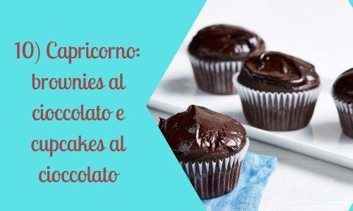10) Capricorno: brownies al cioccolato e cupcakes al cioccolato