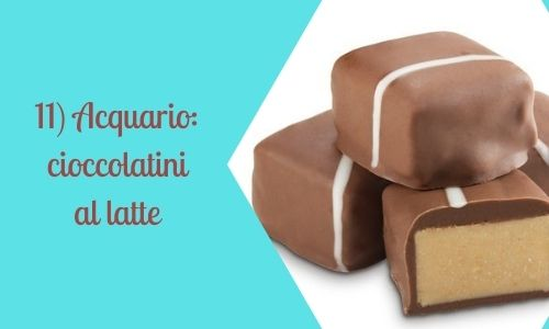 11) Acquario: cioccolatini al latte