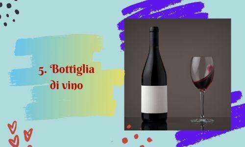 5. Bottiglia di vino