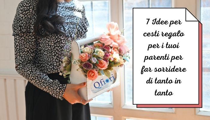 7 Idee per cesti regalo per i tuoi parenti per far sorridere di tanto in tanto