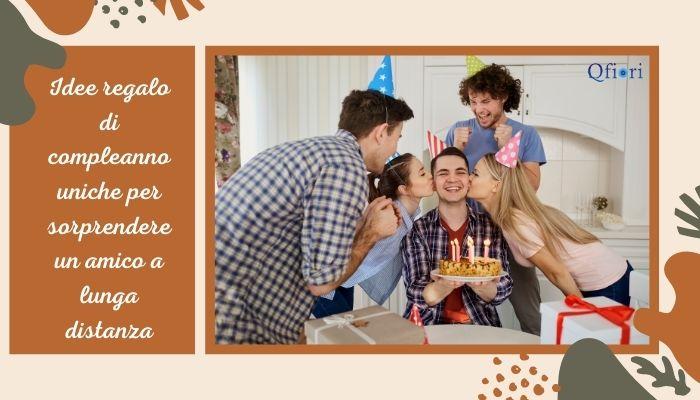 Idee regalo di compleanno uniche per sorprendere un amico a lunga distanza