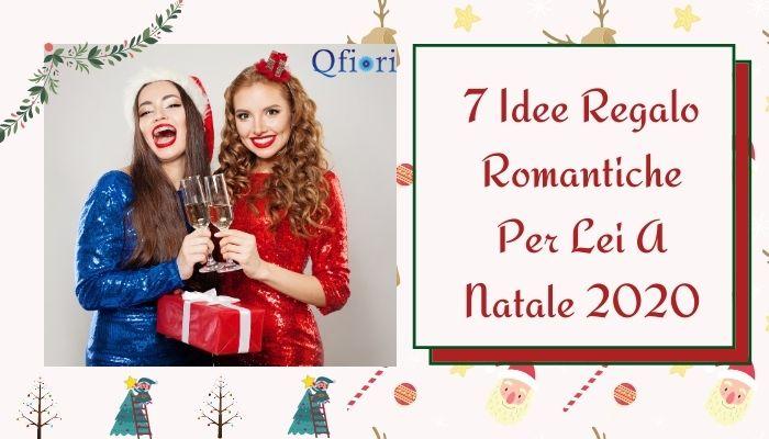 7 Idee Regalo Romantiche Per Lei A Natale 2020