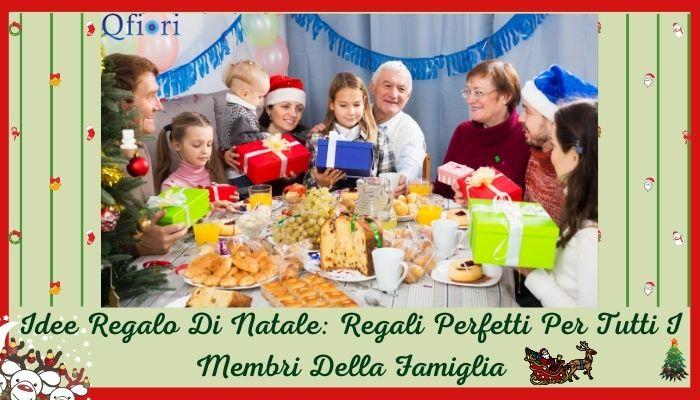 Idee Regalo Di Natale: Regali Perfetti Per Tutti I Membri Della Famiglia