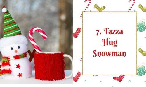 7. Tazza Hug Snowman