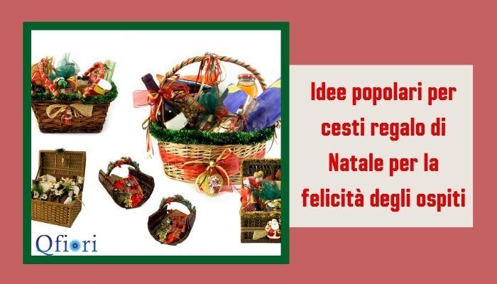 Idee popolari per cesti regalo di Natale per la felicità degli ospiti