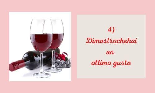 4) Dimostrachehai un ottimo gusto