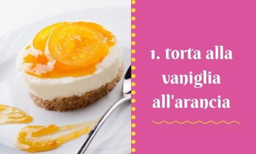 1. torta alla vaniglia all'arancia