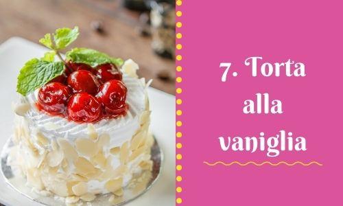 7. Torta alla vaniglia