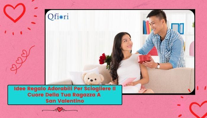 Idee Regalo Adorabili Per Sciogliere Il Cuore Della Tua Ragazza A San Valentino