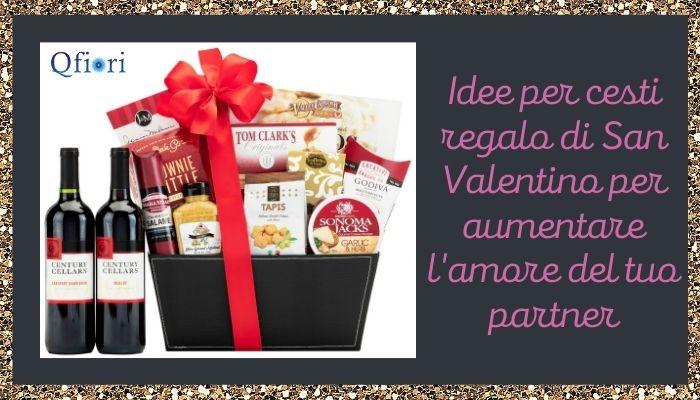 Idee per cesti regalo di San Valentino per aumentare l'amore del tuo partner