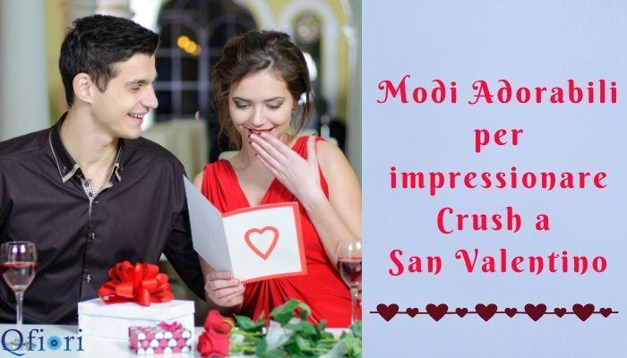 Modi adorabili per impressionare Crush a San Valentino