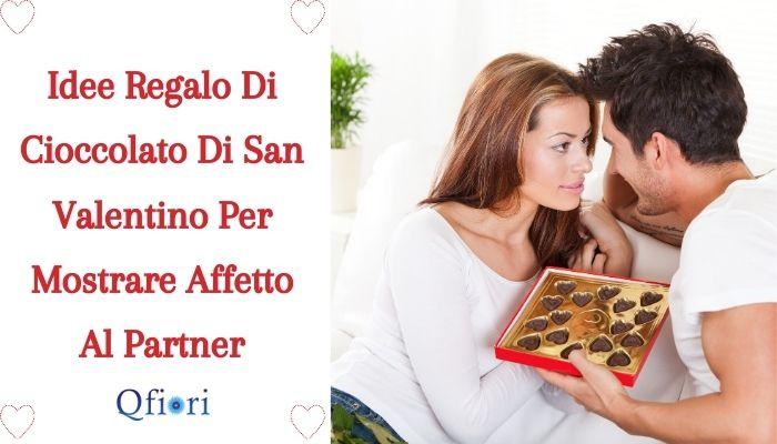 Idee Regalo Di Cioccolato Di San Valentino Per Mostrare Affetto Al Partner