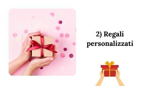 2) Regali personalizzati