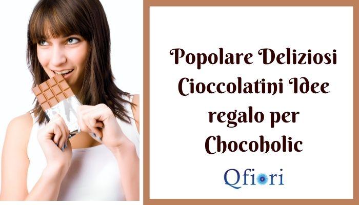 Popolare Deliziosi Cioccolatini Idee regalo per Chocoholic