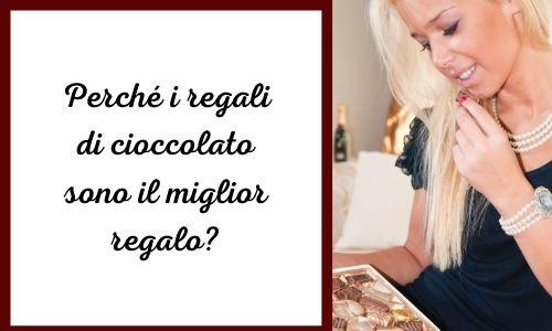 Perché i regali di cioccolato sono il miglior regalo?