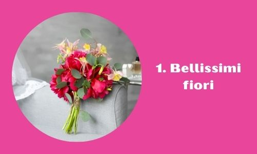 1. Bellissimi fiori