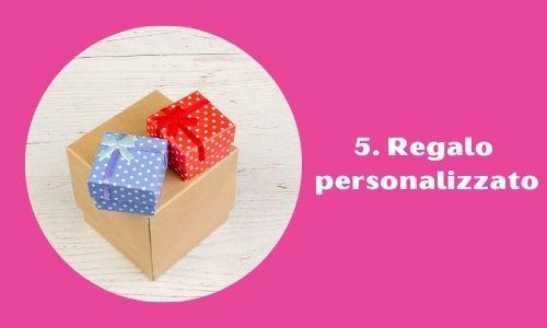 5. Regalo personalizzato