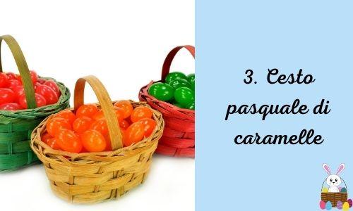 3. Cesto pasquale di caramelle