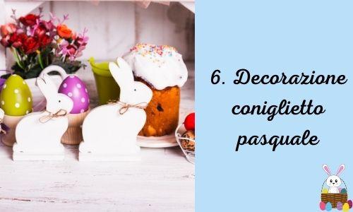 6. Decorazione coniglietto pasquale