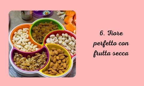 6. Fiore perfetto con frutta secca